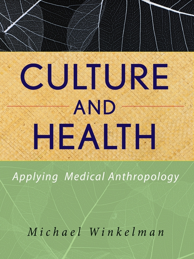 Michael Winkelman Culture and Health. Applying Medical Anthropology daphnis and chloe anthia and habrocomes trans henderson l069