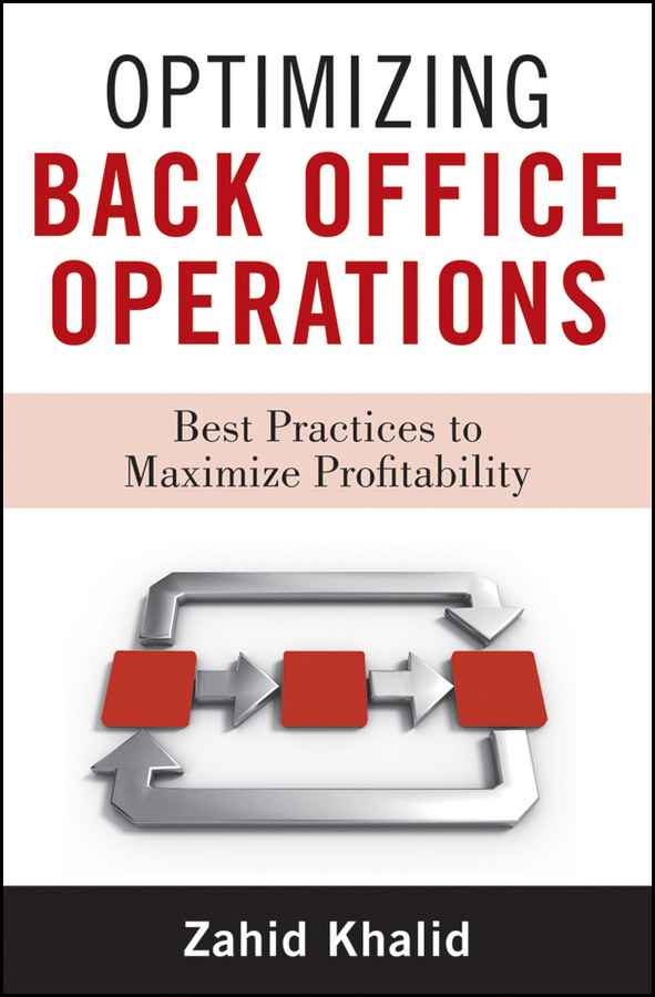 Zahid Khalid Optimizing Back Office Operations. Best Practices to Maximize Profitability агата кристи третья девушка