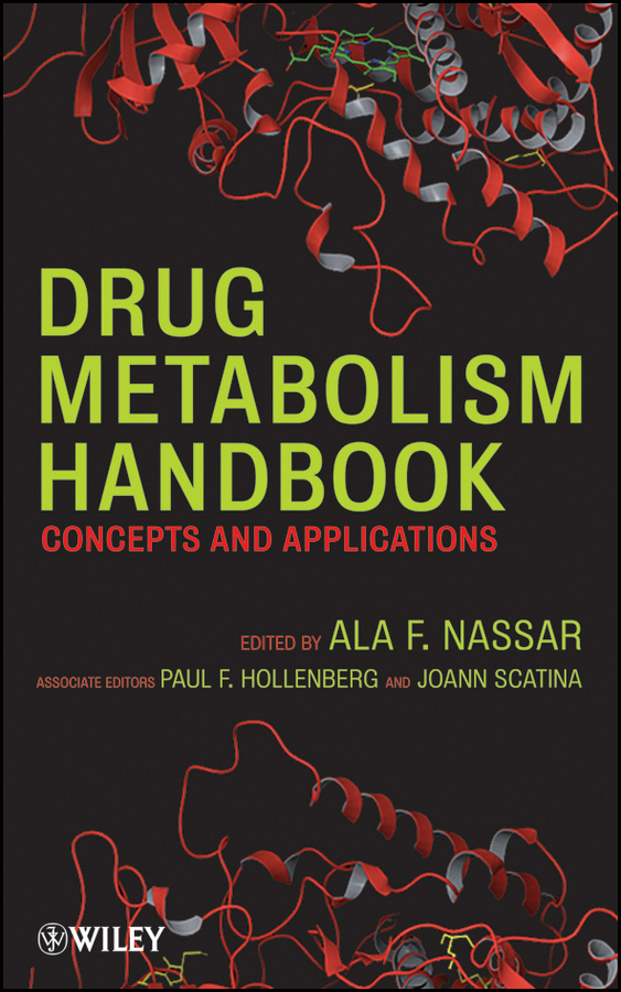Ala Nassar F. Drug Metabolism Handbook. Concepts and Applications ISBN: 9780470439258 understanding drug misuse