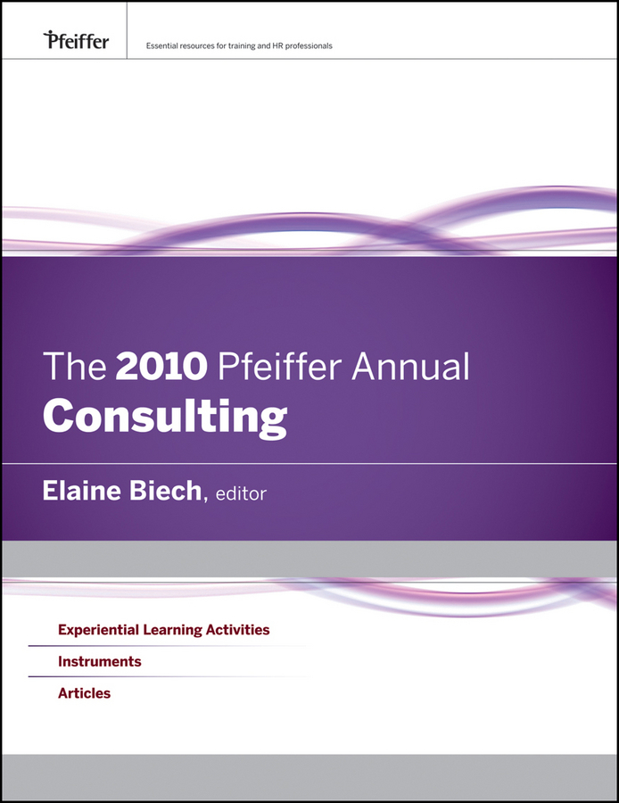 Elaine Biech The 2010 Pfeiffer Annual. Consulting under the flamboyant tree an exploration of learning