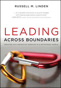 Russell Linden M. - Leading Across Boundaries. Creating Collaborative Agencies in a Networked World