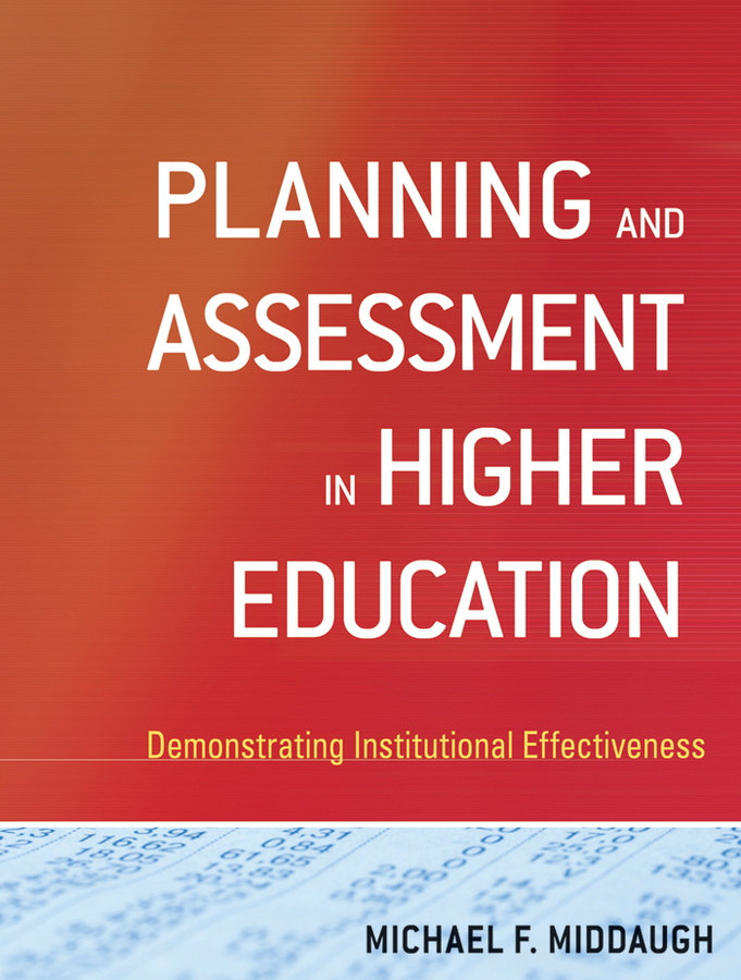 Michael Middaugh F. Planning and Assessment in Higher Education. Demonstrating Institutional Effectiveness banta trudy w assessment clear and simple a practical guide for institutions departments and general education