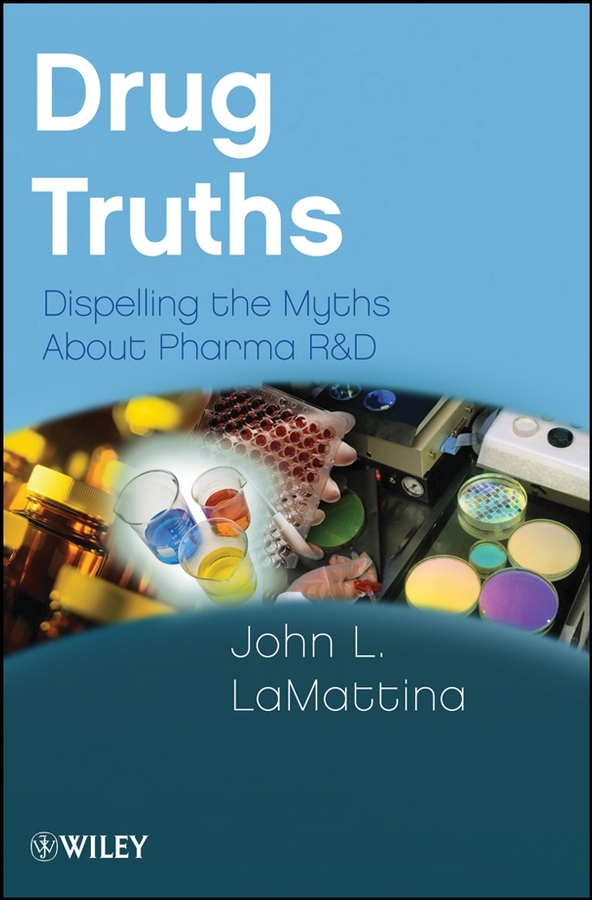 John LaMattina L. Drug Truths. Dispelling the Myths About Pharma R & D tell me about the natural world answers to hundreds of fascinating questions