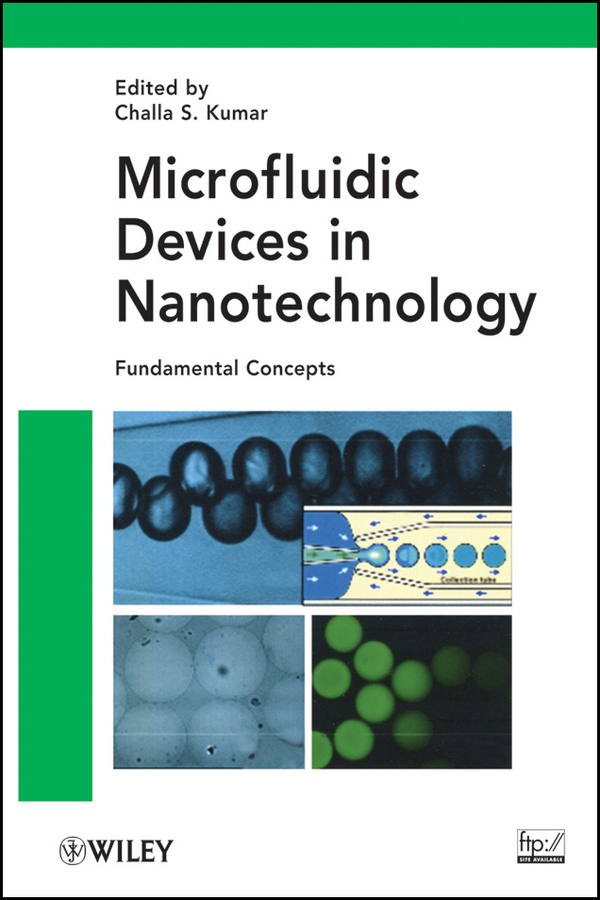 Challa S. S. R. Kumar Microfluidic Devices in Nanotechnology. Fundamental Concepts