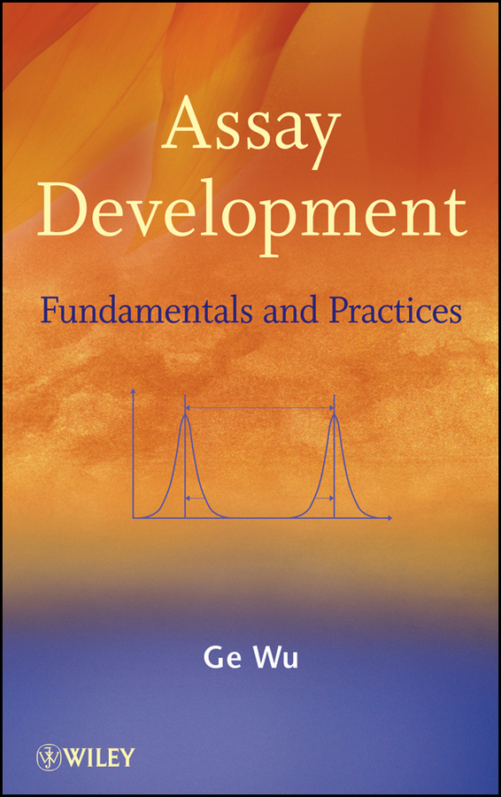 Ge Wu Assay Development. Fundamentals and Practices ISBN: 9780470583111 product development practices that matter