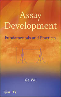 Ge  Wu - Assay Development. Fundamentals and Practices