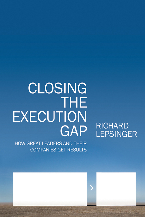 Richard Lepsinger Closing the Execution Gap. How Great Leaders and Their Companies Get Results that s not my penguin