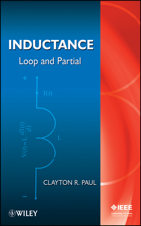 Clayton Paul R. Inductance. Loop and Partial
