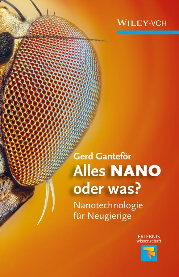 Gerd Ganteför Alles NANO - oder was? Nanotechnologie für Neugierige ISBN: 9783527650873 цены онлайн