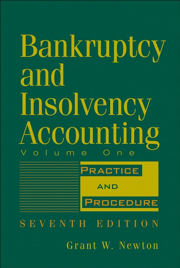 Grant Newton W. Bankruptcy and Insolvency Accounting, Volume 1. Practice and Procedure ht4921e sop 8