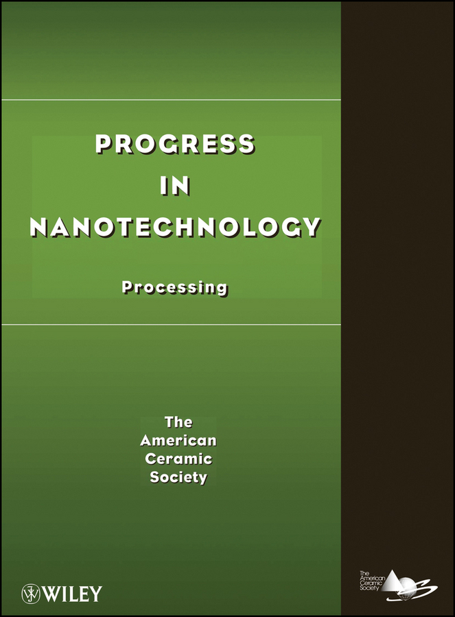 The American Ceramics Society Progress in Nanotechnology. Processing модель дома if the state of science and technology 3d