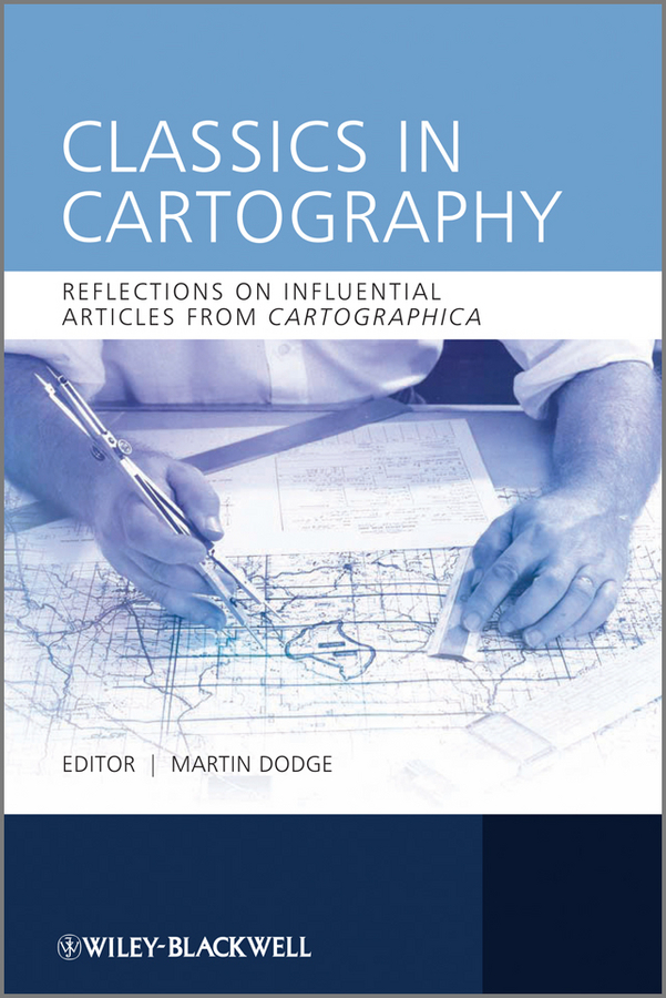 Martin Dodge Classics in Cartography. Reflections on influential articles from Cartographica ISBN: 9780470669471 armenian theory of relativity articles