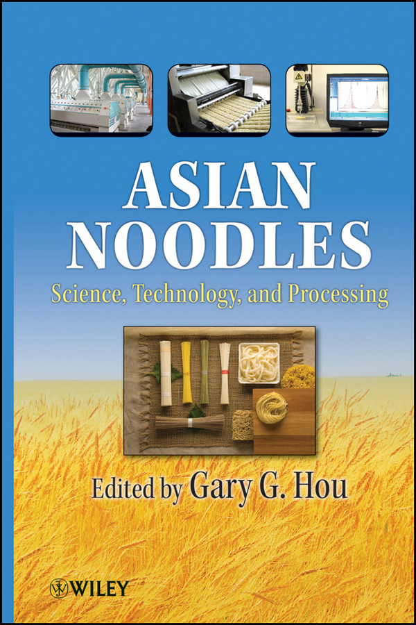 Gary Hou G. Asian Noodles. Science, Technology, and Processing variability study of wheat genotypes