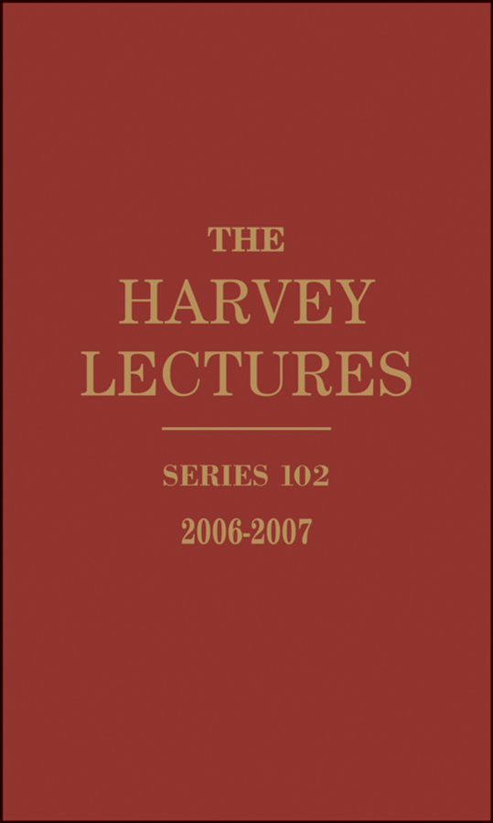 Harvey Society The Harvey Lectures. Series 102, 2006-2007 bacteriology of chronic dacryocystitis