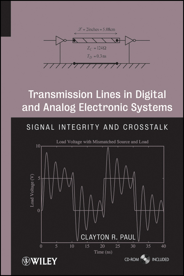Clayton Paul R. Transmission Lines in Digital and Analog Electronic Systems. Signal Integrity and Crosstalk ISBN: 9780470651407 indigenous languages in the secondary curriculum in bangladesh