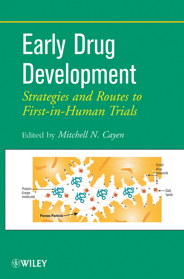Mitchell Cayen N. Early Drug Development. Strategies and Routes to First-in-Human Trials litwin virginia flow cytometry in drug discovery and development isbn 9780470910078