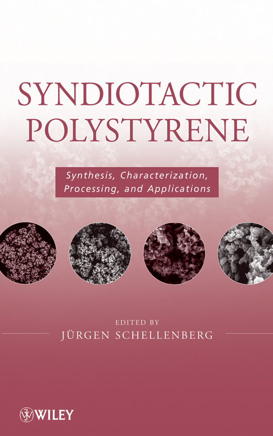 Jürgen Schellenberg Syndiotactic Polystyrene. Synthesis, Characterization, Processing, and Applications