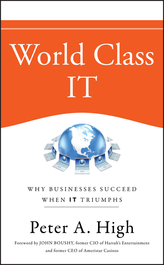 Peter High A. World Class IT. Why Businesses Succeed When IT Triumphs information management in diplomatic missions