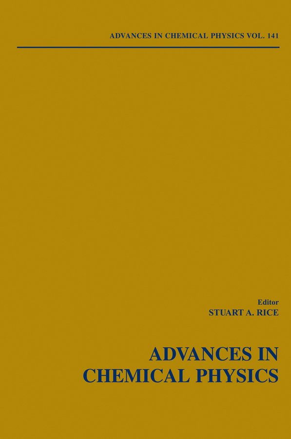 Stuart Rice A. Advances in Chemical Physics advances in physical organic chemistry 45