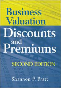 Shannon Pratt P. - Business Valuation Discounts and Premiums