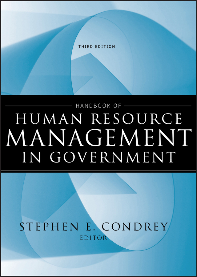 Stephen Condrey E. Handbook of Human Resource Management in Government ISBN: 9780470495643 business models and human resource management