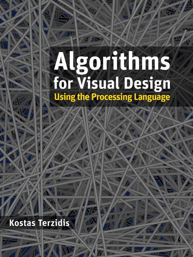 Kostas Terzidis Algorithms for Visual Design Using the Processing Language