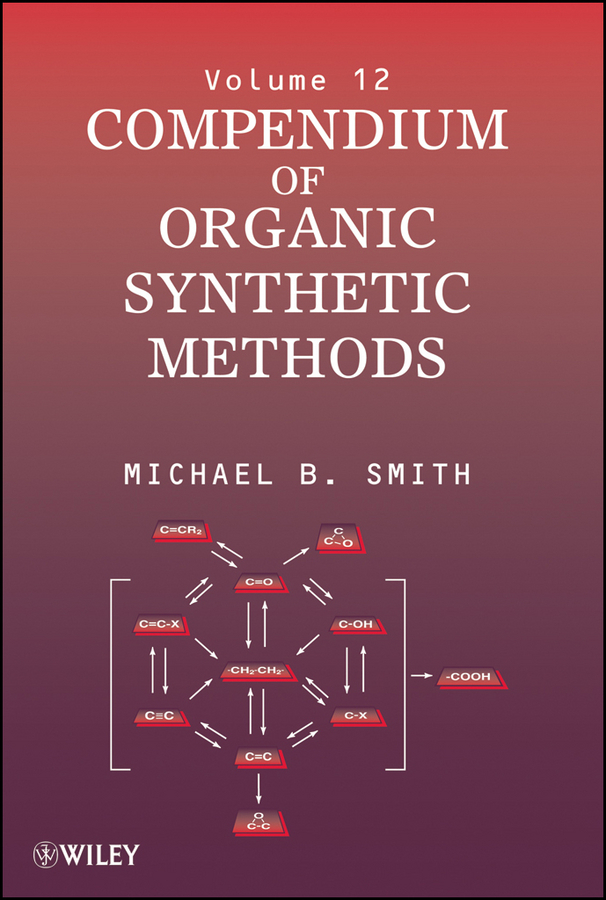 Michael B. Smith Compendium of Organic Synthetic Methods theilheimer synthetic methods of organic chemistry yearbook 1974