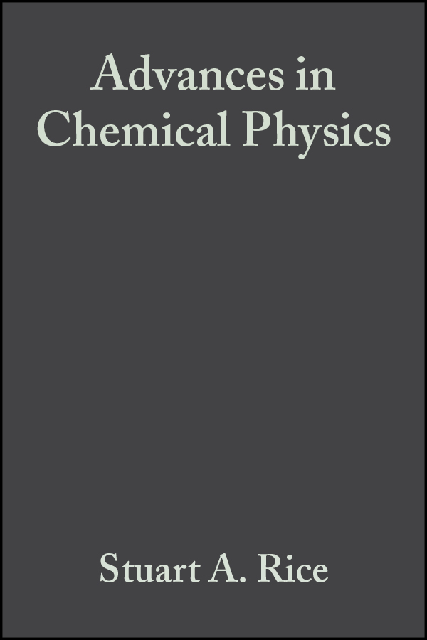 Stuart Rice A. Advances in Chemical Physics advances in physical organic chemistry 29