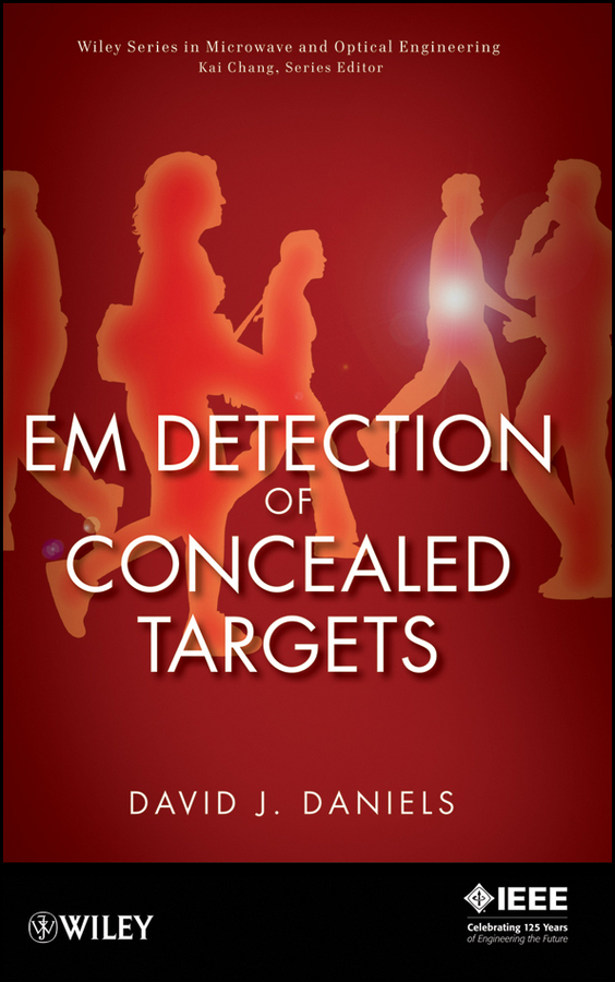 David Daniels J. EM Detection of Concealed Targets john voeller g detection and intelligent systems for homeland security