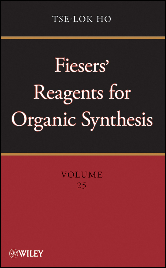 Tse-lok Ho Fiesers' Reagents for Organic Synthesis, Volume 25 a knipe c organic reaction mechanisms 2008 an annual survey covering the literature dated january to december 2008