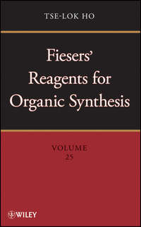 Tse-Lok  Ho - Fiesers' Reagents for Organic Synthesis, Volume 25