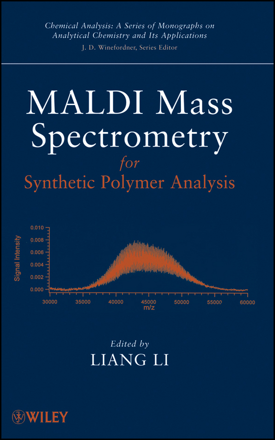 Liang Li MALDI Mass Spectrometry for Synthetic Polymer Analysis