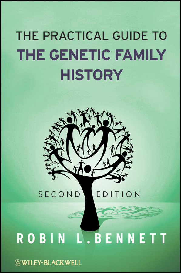Robin Bennett L. The Practical Guide to the Genetic Family History ISBN: 9780470568255 a history of the family