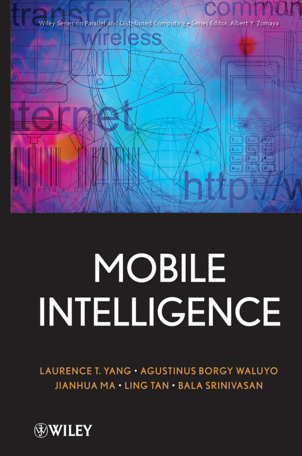 Laurence Yang T. Mobile Intelligence ISBN: 9780470579381 soft computing and applications