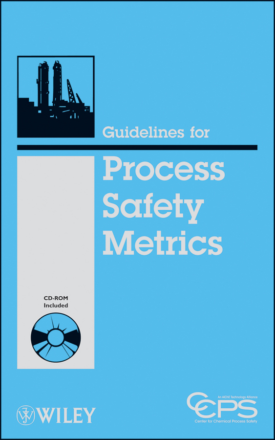 CCPS (Center for Chemical Process Safety) Guidelines for Process Safety Metrics industrial and process furnaces