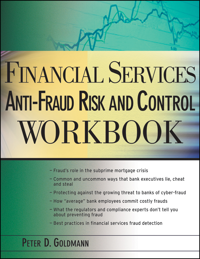 Peter Goldmann Financial Services Anti-Fraud Risk and Control Workbook kenneth fisher l how to smell a rat the five signs of financial fraud