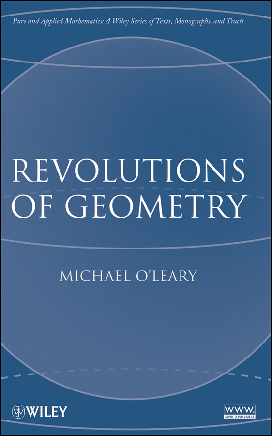 Michael O'Leary L. Revolutions of Geometry the geometry of sisters