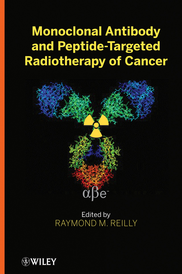 Raymond Reilly M. Monoclonal Antibody and Peptide-Targeted Radiotherapy of Cancer amita yadav kamal singh rathore and geeta m patel formulation evaluation and optimization of mouth dissolving tablets