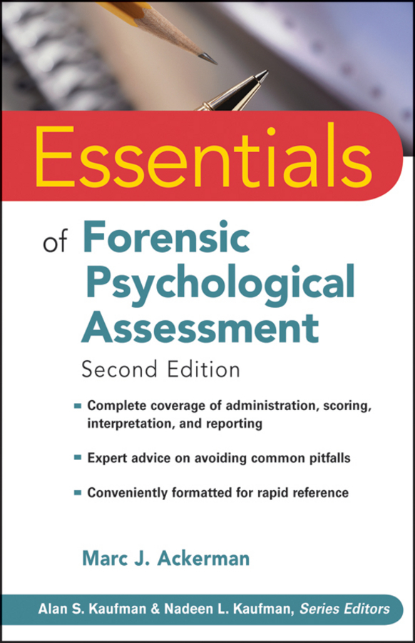 Marc Ackerman J.. Essentials of Forensic Psychological Assessment