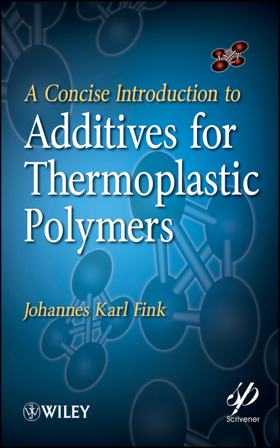 Johannes Fink Karl A Concise Introduction to Additives for Thermoplastic Polymers