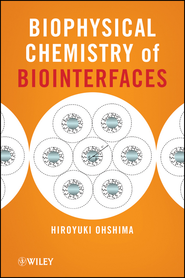 Hiroyuki Ohshima Biophysical Chemistry of Biointerfaces kehl chemistry and biology of hydroxamic acids