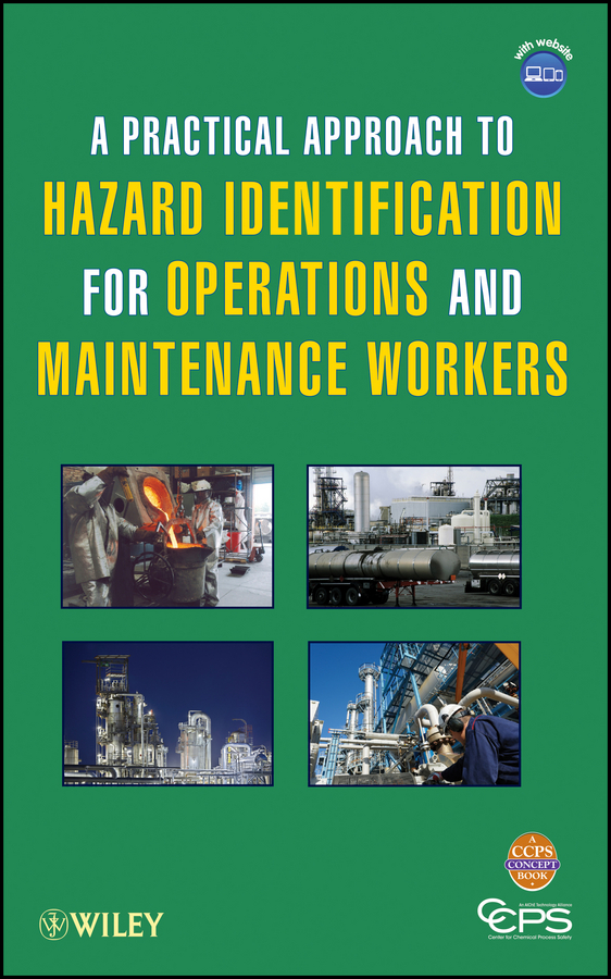 CCPS (Center for Chemical Process Safety) A Practical Approach to Hazard Identification for Operations and Maintenance Workers wavelets as a tool to approach power quality