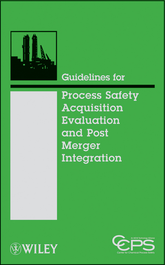 CCPS (Center for Chemical Process Safety) Guidelines for Process Safety Acquisition Evaluation and Post Merger Integration aspects of refugee socio cultural integration