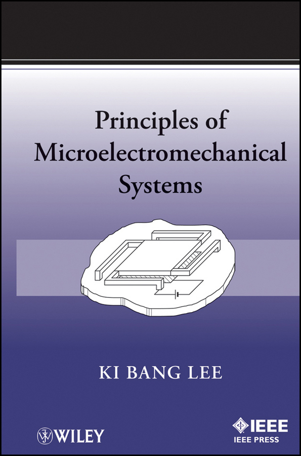 Ki Lee Bang Principles of Microelectromechanical Systems modeling and feedback control of mems devices