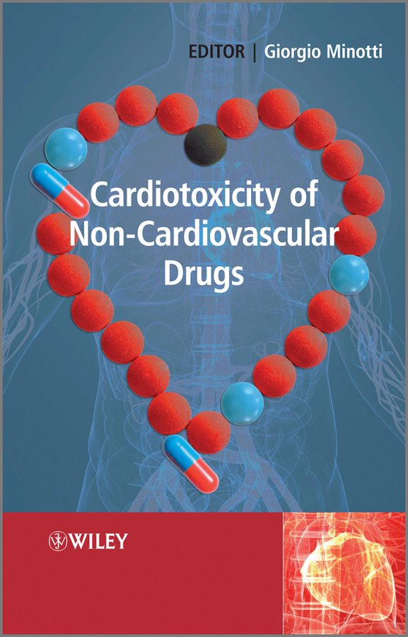 Giorgio  Minotti Cardiotoxicity of Non-Cardiovascular Drugs jitendra singh yadav arti gupta and rumit shah formulation and evaluation of buccal drug delivery