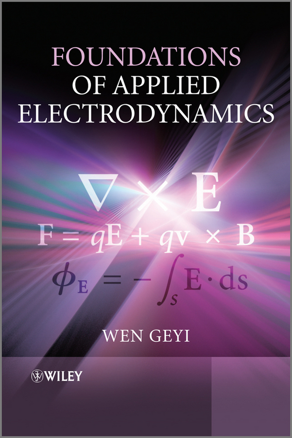 Wen  Geyi Foundations of Applied Electrodynamics studying quantum mechanics selected topics