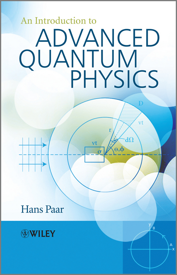 Hans Paar An Introduction to Advanced Quantum Physics steven holzner quantum physics workbook for dummies