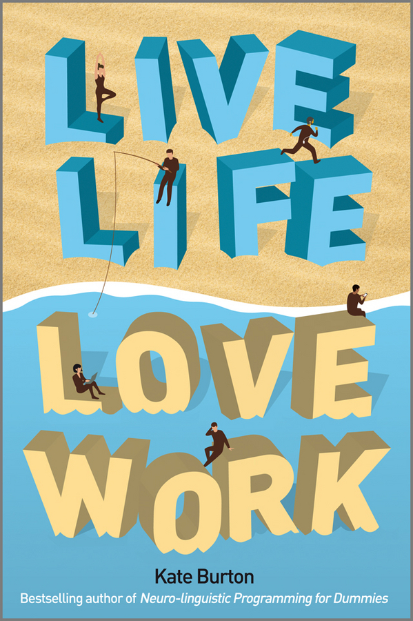 Kate  Burton Live Life, Love Work