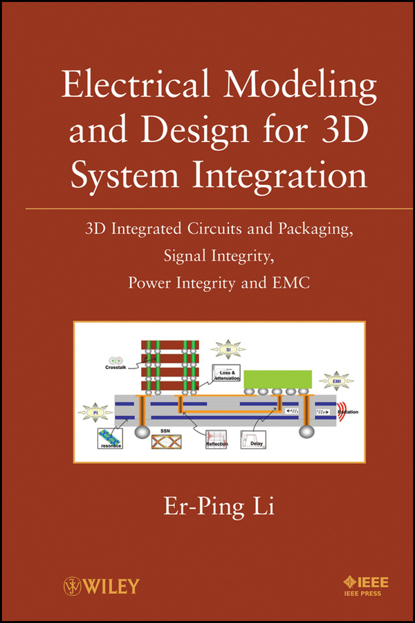 Er-Ping Li Electrical Modeling and Design for 3D System Integration. 3D Integrated Circuits and Packaging, Signal Integrity, Power Integrity and EMC beibehang papel de parede pastoral three dimensional 3d sculpture wallpaper bedroom living room tv backdrop non woven wallpaper