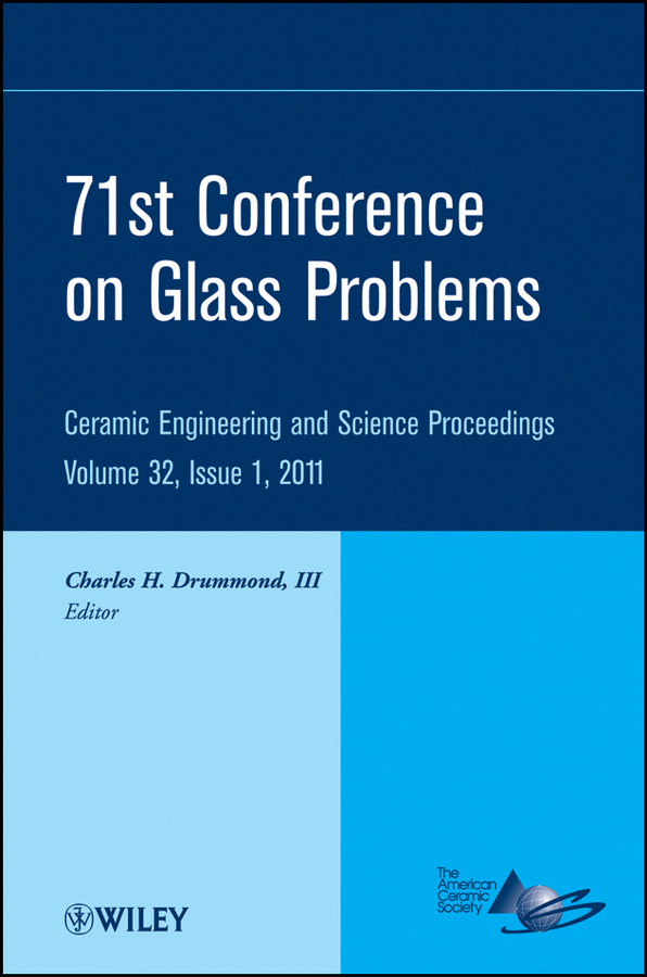 Charles H. Drummond, III 71st Conference on Glass Problems. A Collection of Papers Presented at the 71st Conference on Glass Problems, The Ohio State University, Columbus, Ohio, October 19-20, 2010 on eigen value problems